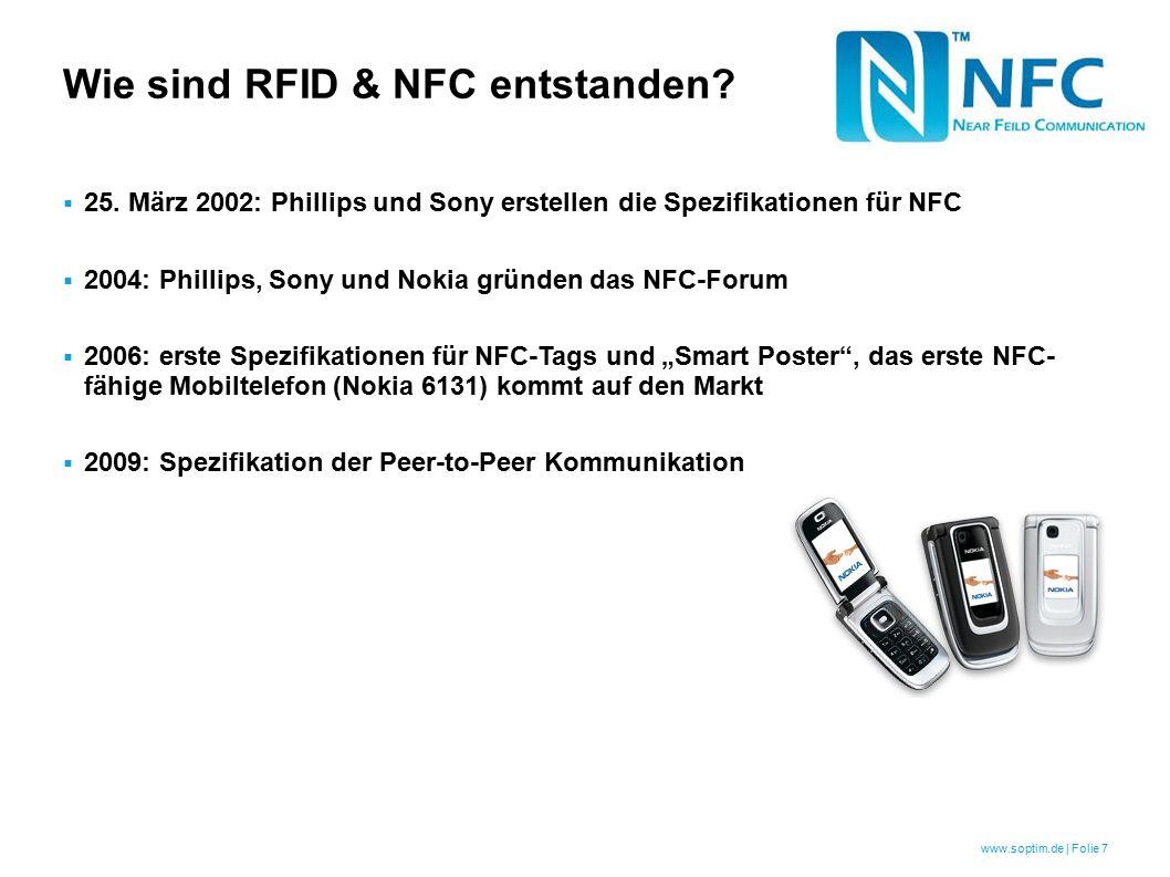 www.soptim.de   Folie 8 Das NFC-Forum  Industrieller non-profit Zusammenschluss von Organisationen im NFC-Umfeld  Treibende Kraft der Entwicklung von NFC  Spezifiziert/Erweitert den Standard  Schafft die API für Hersteller und Entwickler  Prüft die Einhaltung des Standards und zertifiziert diese