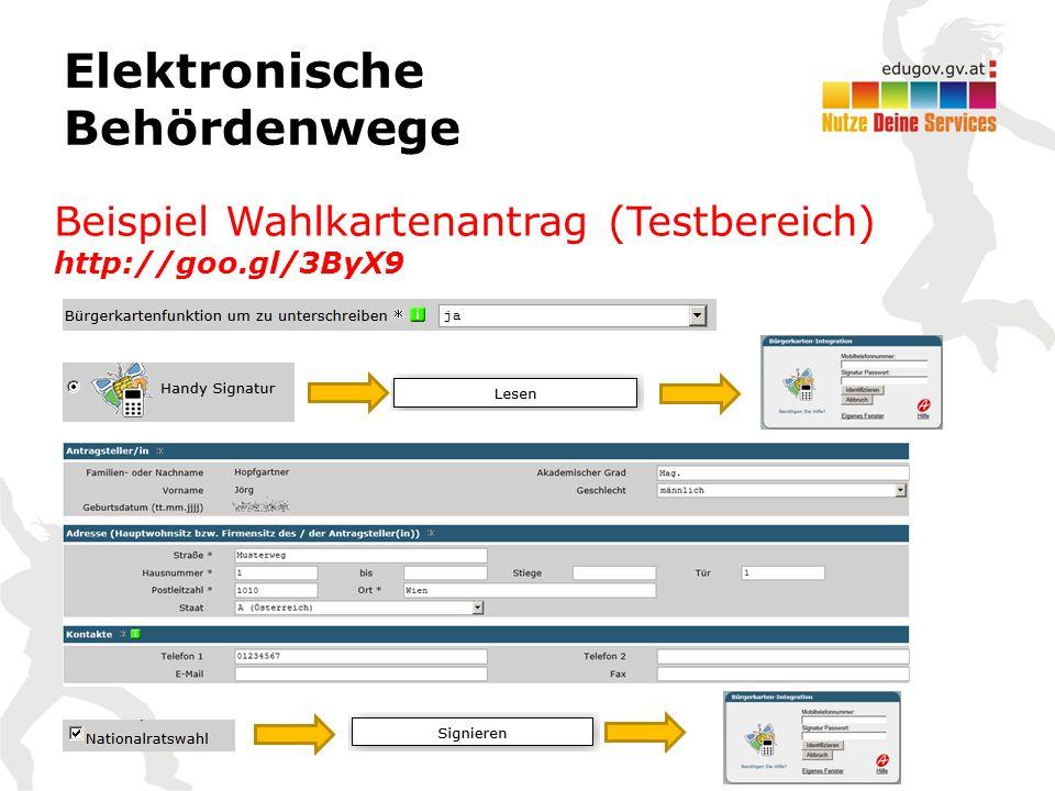 Elektronische Behördenwege Beispiel Wahlkartenantrag (Testbereich) http://goo.gl/3ByX9