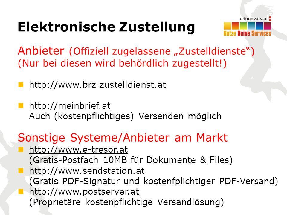"""Elektronische Zustellung Anbieter (Offiziell zugelassene """"Zustelldienste ) (Nur bei diesen wird behördlich zugestellt!) http://www.brz-zustelldienst.at http://meinbrief.at Auch (kostenpflichtiges) Versenden möglich http://meinbrief.at Sonstige Systeme/Anbieter am Markt http://www.e-tresor.at (Gratis-Postfach 10MB für Dokumente & Files) http://www.e-tresor.at http://www.sendstation.at (Gratis PDF-Signatur und kostenfplichtiger PDF-Versand) http://www.sendstation.at http://www.postserver.at (Proprietäre kostenpflichtige Versandlösung) http://www.postserver.at"""