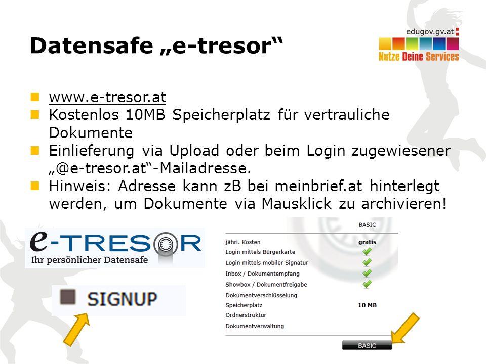 """Datensafe """"e-tresor www.e-tresor.at Kostenlos 10MB Speicherplatz für vertrauliche Dokumente Einlieferung via Upload oder beim Login zugewiesener """"@e-tresor.at -Mailadresse."""
