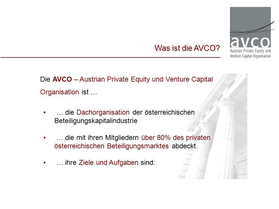 Die AVCO – Austrian Private Equity und Venture Capital Organisation ist … … die Dachorganisation der österreichischen Beteiligungskapitalindustrie … die mit ihren Mitgliedern über 80% des privaten österreichischen Beteiligungsmarktes abdeckt.