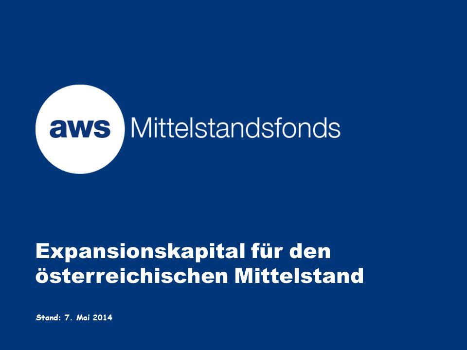 Expansionskapital für den österreichischen Mittelstand Stand: 7. Mai 2014