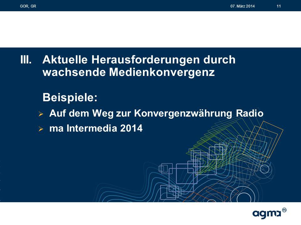 III.Aktuelle Herausforderungen durch wachsende Medienkonvergenz Beispiele:  Auf dem Weg zur Konvergenzwährung Radio  ma Intermedia 2014 1107.