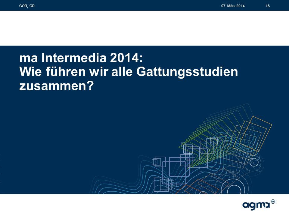 ma Intermedia 2014: Wie führen wir alle Gattungsstudien zusammen 1607. März 2014GOR, GR