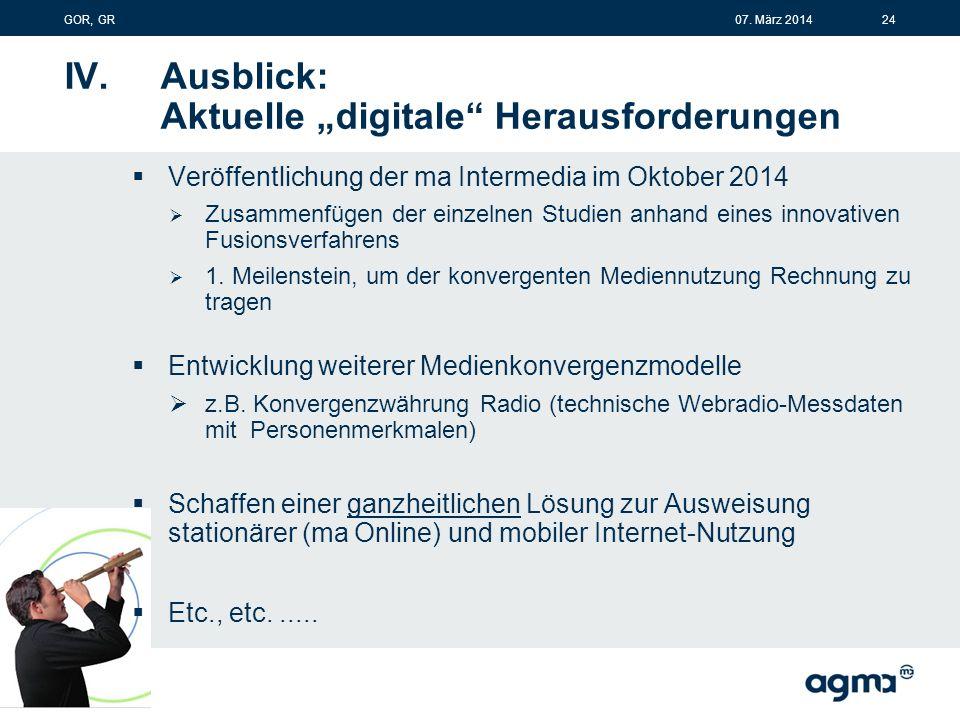 """IV. Ausblick: Aktuelle """"digitale"""" Herausforderungen  Veröffentlichung der ma Intermedia im Oktober 2014  Zusammenfügen der einzelnen Studien anhand"""