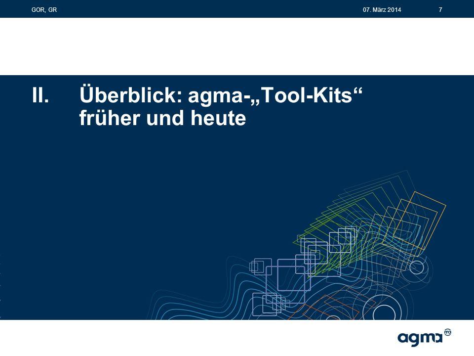 """II.Überblick: agma-""""Tool-Kits früher und heute 707. März 2014GOR, GR"""