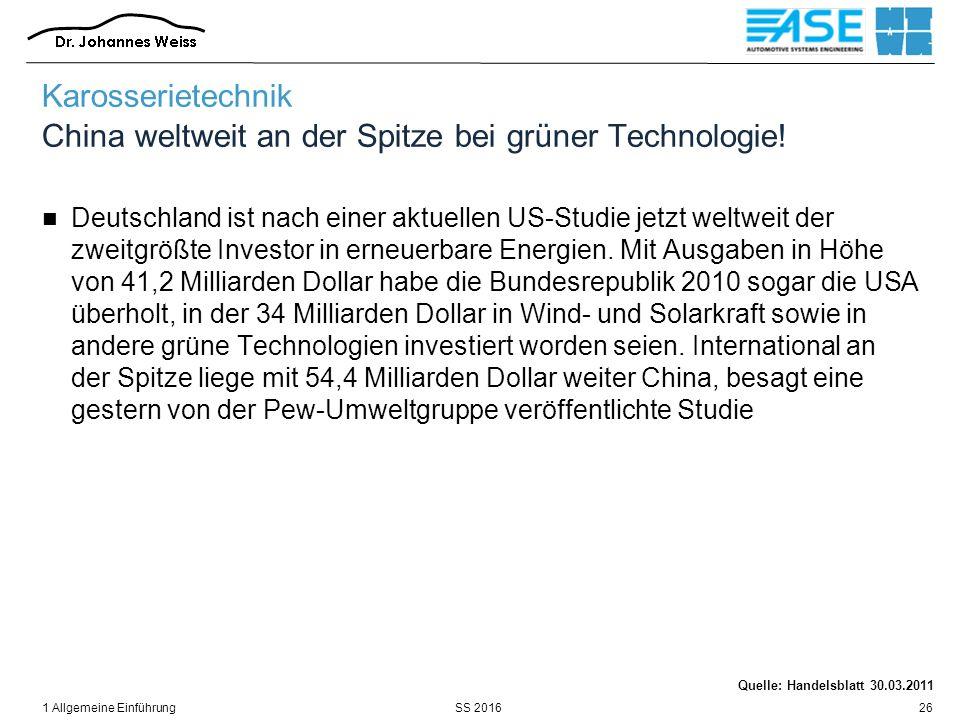 SS 20161 Allgemeine Einführung26 Karosserietechnik China weltweit an der Spitze bei grüner Technologie! Deutschland ist nach einer aktuellen US-Studie