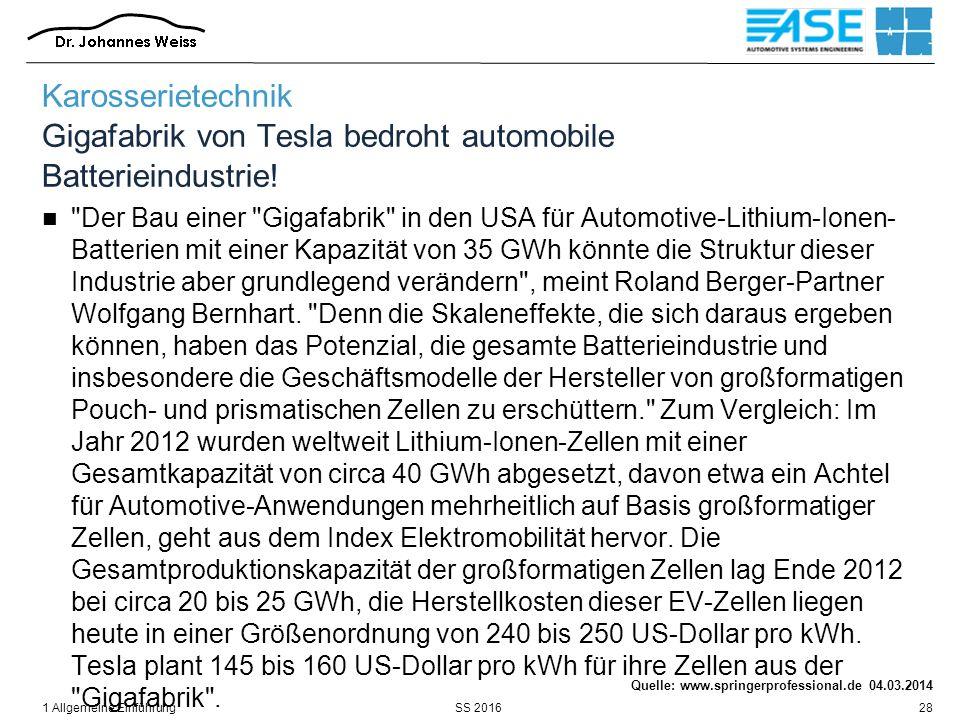 SS 20161 Allgemeine Einführung28 Karosserietechnik Gigafabrik von Tesla bedroht automobile Batterieindustrie!