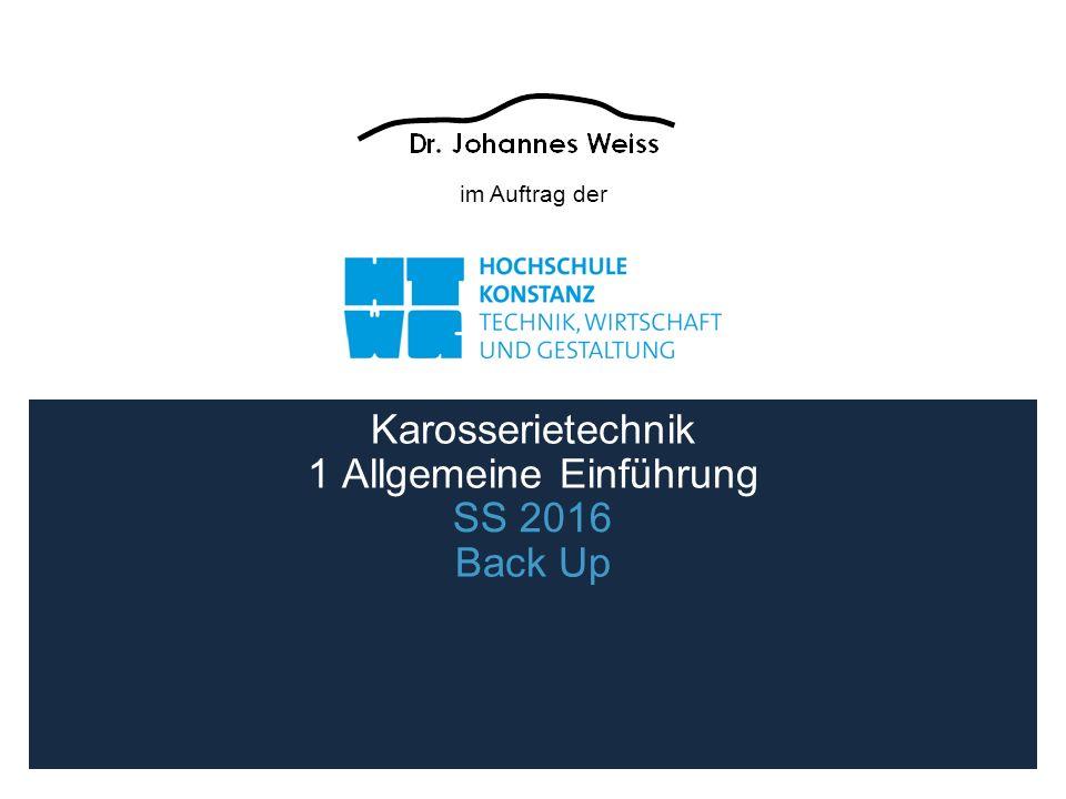 im Auftrag der SS 2016 Karosserietechnik 1 Allgemeine Einführung Back Up