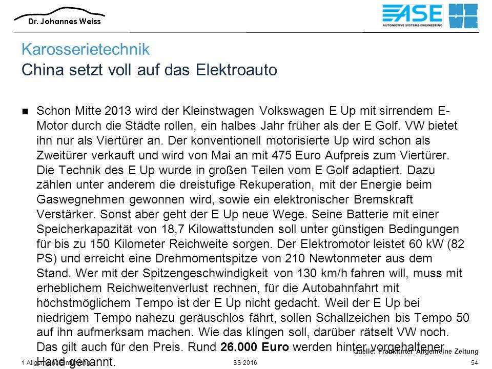 SS 20161 Allgemeine Einführung54 Karosserietechnik China setzt voll auf das Elektroauto Schon Mitte 2013 wird der Kleinstwagen Volkswagen E Up mit sir