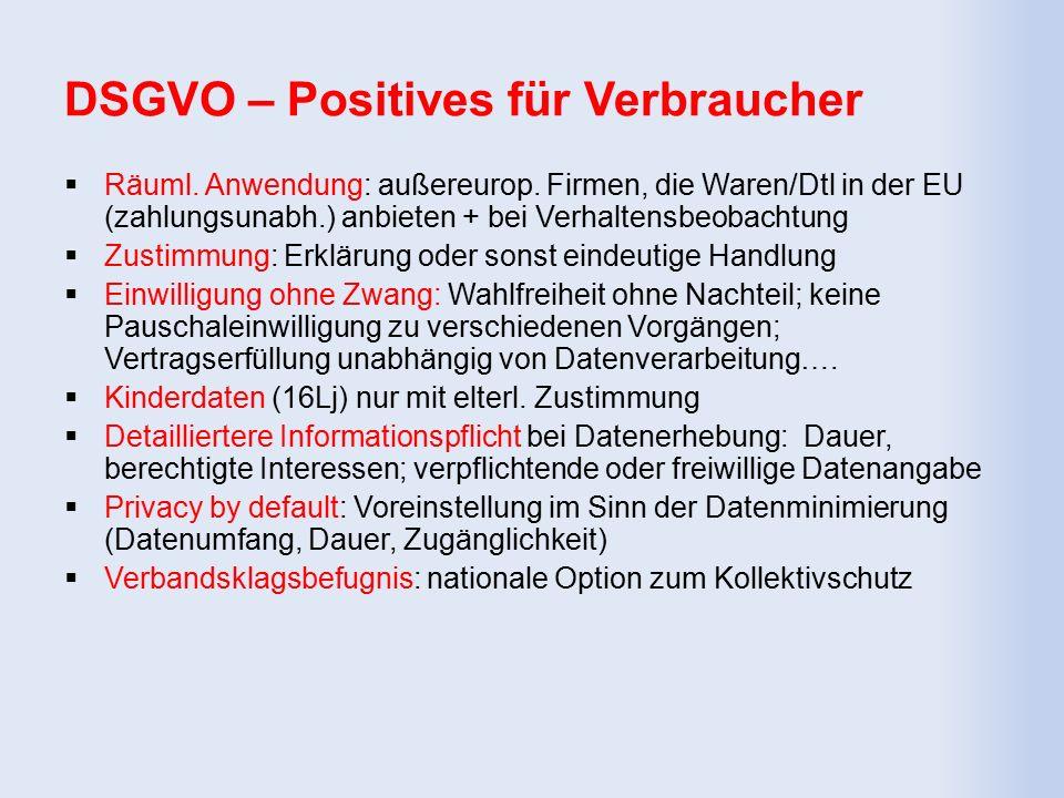 DSGVO – Positives für Verbraucher  Räuml. Anwendung: außereurop.