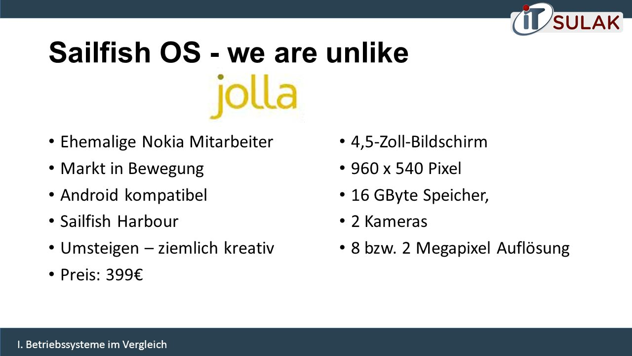 Sailfish OS - we are unlike Ehemalige Nokia Mitarbeiter Markt in Bewegung Android kompatibel Sailfish Harbour Umsteigen – ziemlich kreativ Preis: 399€