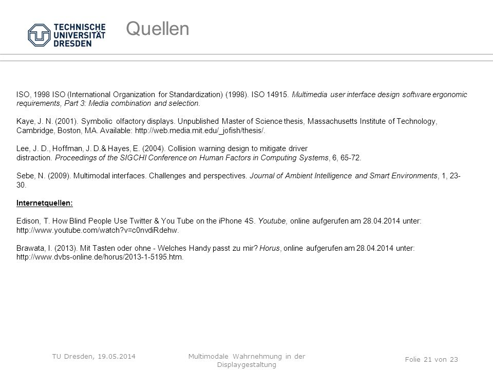 TU Dresden, 19.05.2014 ISO, 1998 ISO (International Organization for Standardization) (1998).