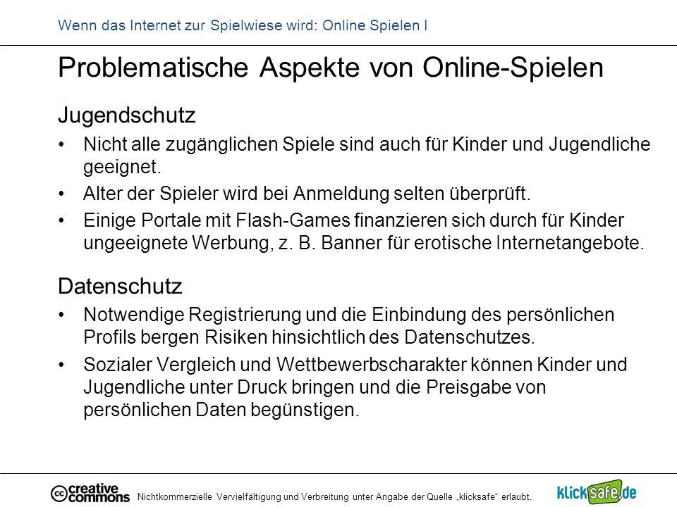 """Nichtkommerzielle Vervielfältigung und Verbreitung unter Angabe der Quelle """"klicksafe"""" erlaubt. Wenn das Internet zur Spielwiese wird: Online Spielen"""