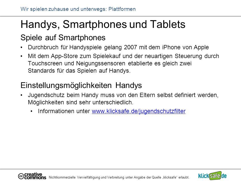 """Nichtkommerzielle Vervielfältigung und Verbreitung unter Angabe der Quelle """"klicksafe"""" erlaubt. Wir spielen zuhause und unterwegs: Plattformen Handys,"""