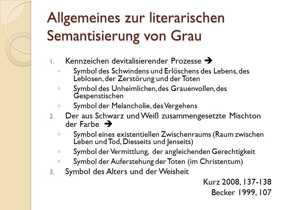 Allgemeines zur literarischen Semantisierung von Grau 1.
