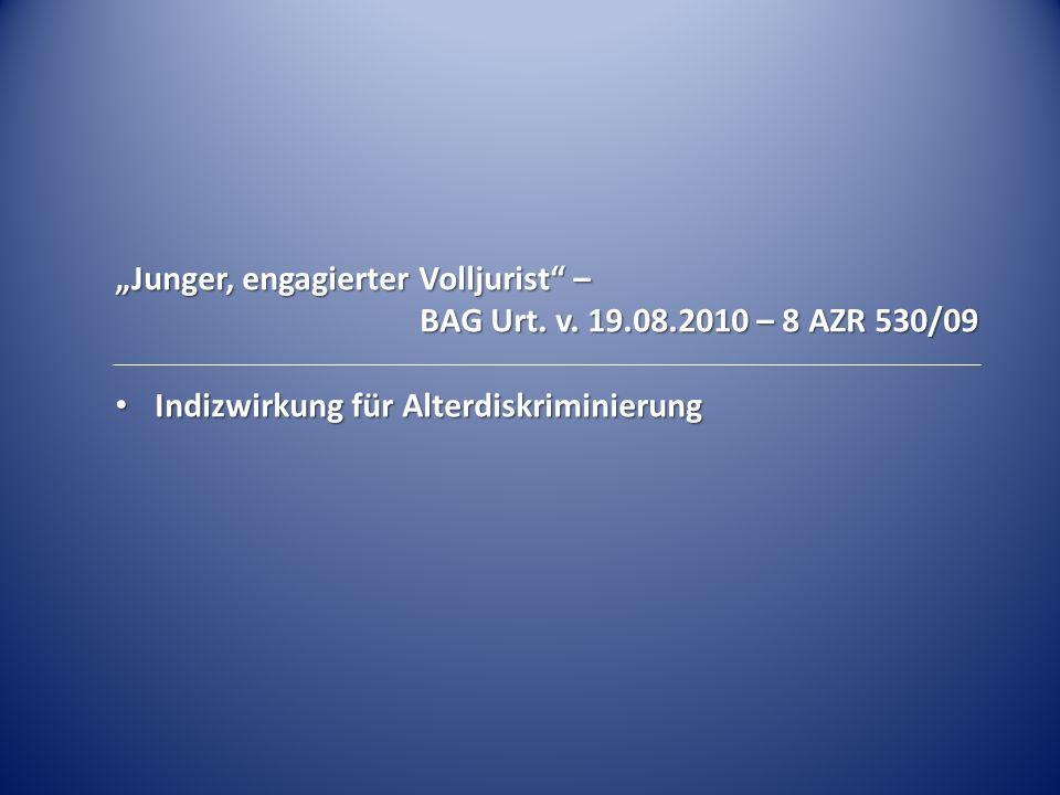 """""""Junger, engagierter Volljurist – BAG Urt.v."""