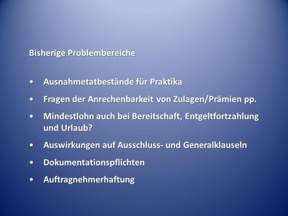 Bisherige Problembereiche Ausnahmetatbestände für PraktikaAusnahmetatbestände für Praktika Fragen der Anrechenbarkeit von Zulagen/Prämien pp.Fragen der Anrechenbarkeit von Zulagen/Prämien pp.