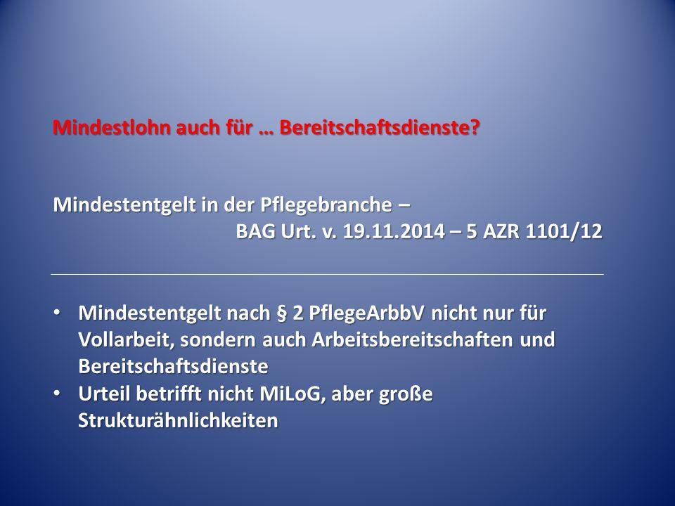 Mindestlohn auch für … Bereitschaftsdienste? Mindestentgelt in der Pflegebranche – BAG Urt. v. 19.11.2014 – 5 AZR 1101/12 Mindestentgelt nach § 2 Pfle