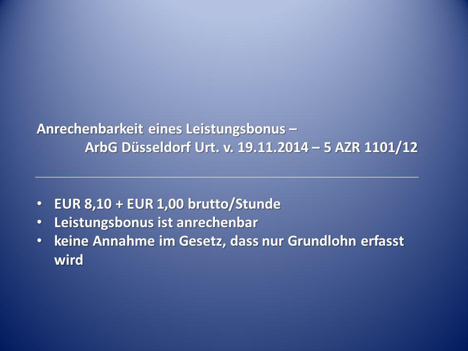 Anrechenbarkeit eines Leistungsbonus – ArbG Düsseldorf Urt. v. 19.11.2014 – 5 AZR 1101/12 EUR 8,10 + EUR 1,00 brutto/Stunde EUR 8,10 + EUR 1,00 brutto