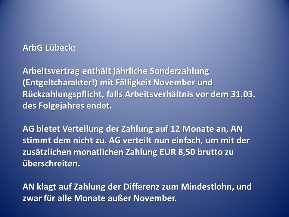 ArbG Lübeck: Arbeitsvertrag enthält jährliche Sonderzahlung (Entgeltcharakter!) mit Fälligkeit November und Rückzahlungspflicht, falls Arbeitsverhältn
