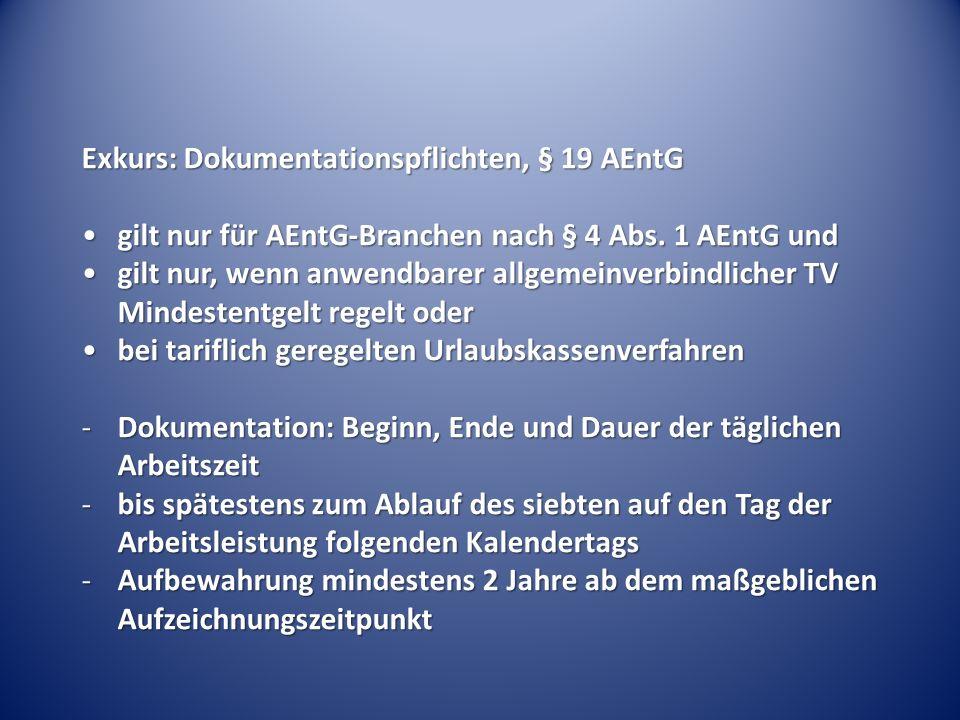 Exkurs: Dokumentationspflichten, § 19 AEntG gilt nur für AEntG-Branchen nach § 4 Abs. 1 AEntG undgilt nur für AEntG-Branchen nach § 4 Abs. 1 AEntG und