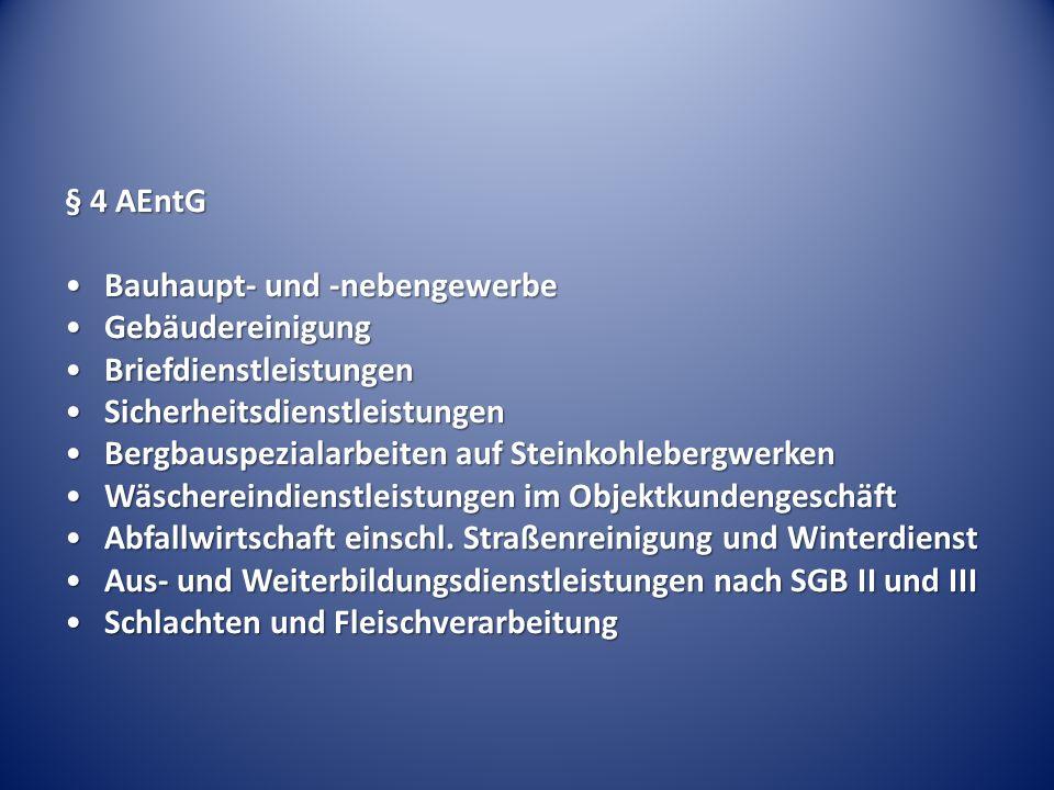 § 4 AEntG Bauhaupt- und -nebengewerbeBauhaupt- und -nebengewerbe GebäudereinigungGebäudereinigung BriefdienstleistungenBriefdienstleistungen Sicherhei