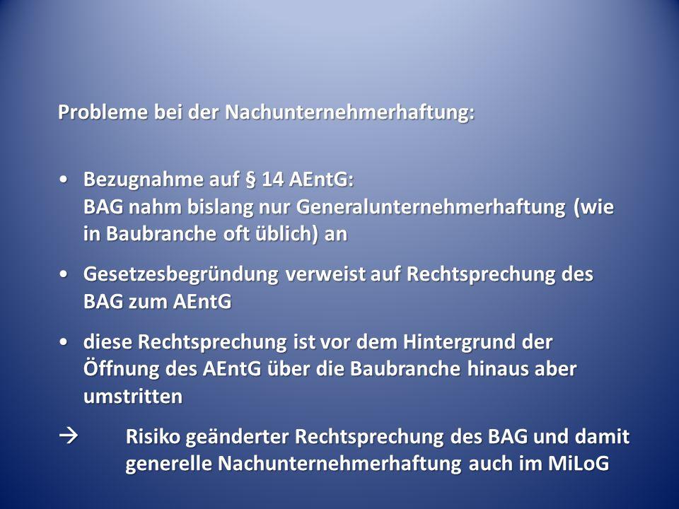 Probleme bei der Nachunternehmerhaftung: Bezugnahme auf § 14 AEntG: BAG nahm bislang nur Generalunternehmerhaftung (wie in Baubranche oft üblich) anBe