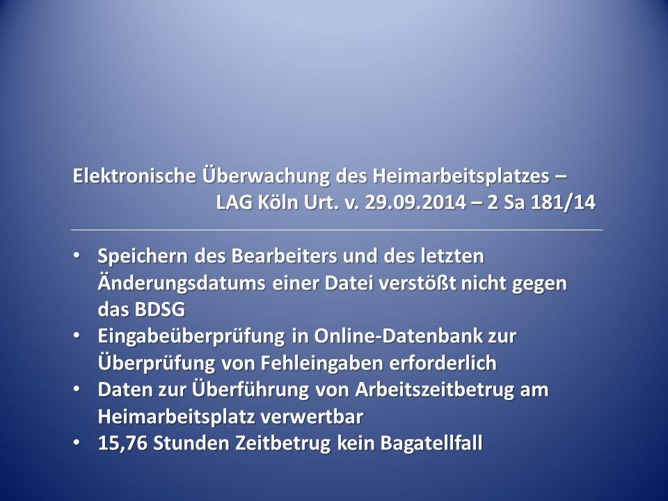 Elektronische Überwachung des Heimarbeitsplatzes – LAG Köln Urt. v. 29.09.2014 – 2 Sa 181/14 Speichern des Bearbeiters und des letzten Änderungsdatums