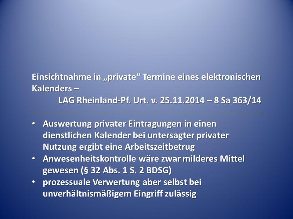 """Einsichtnahme in """"private"""" Termine eines elektronischen Kalenders – LAG Rheinland-Pf. Urt. v. 25.11.2014 – 8 Sa 363/14 Auswertung privater Eintragunge"""