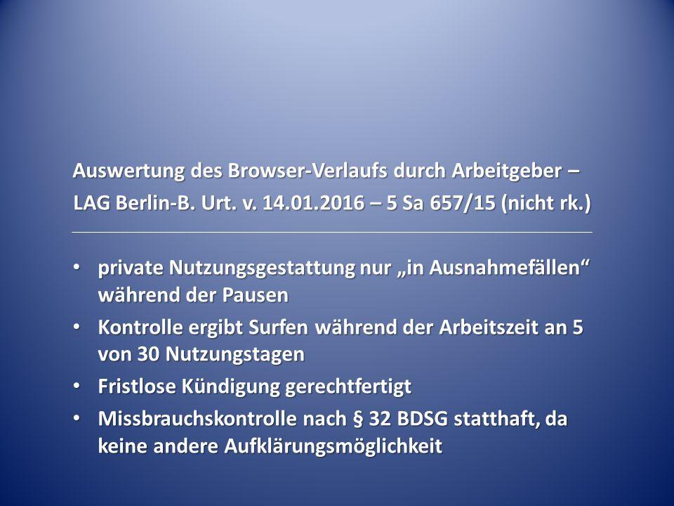 """Auswertung des Browser-Verlaufs durch Arbeitgeber – LAG Berlin-B. Urt. v. 14.01.2016 – 5 Sa 657/15 (nicht rk.) private Nutzungsgestattung nur """"in Ausn"""