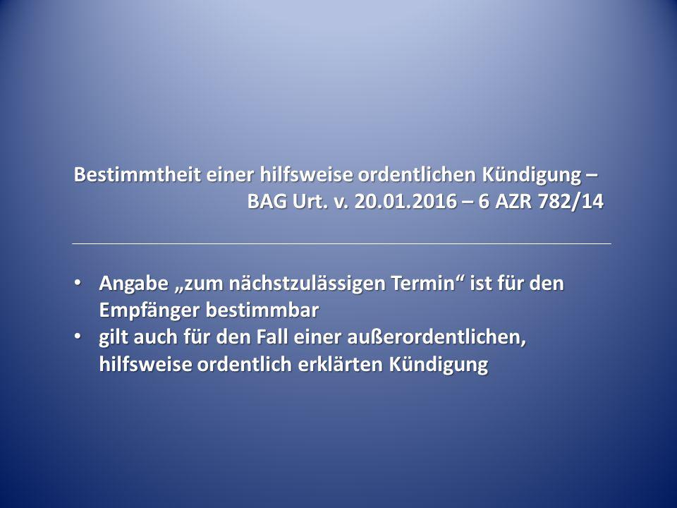Bestimmtheit einer hilfsweise ordentlichen Kündigung – BAG Urt.