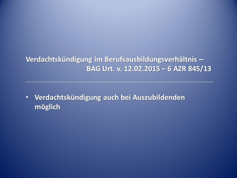 Verdachtskündigung im Berufsausbildungsverhältnis – BAG Urt.