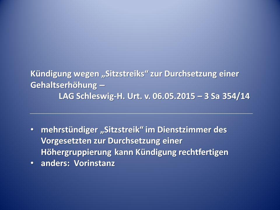 """Kündigung wegen """"Sitzstreiks"""" zur Durchsetzung einer Gehaltserhöhung – LAG Schleswig-H. Urt. v. 06.05.2015 – 3 Sa 354/14 mehrstündiger """"Sitzstreik"""" im"""