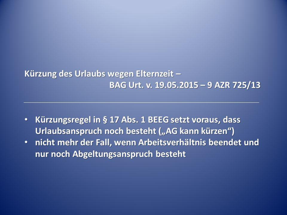 Kürzung des Urlaubs wegen Elternzeit – BAG Urt.v.