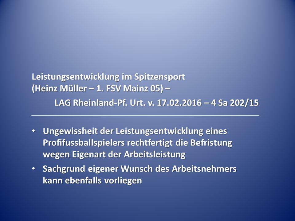 Leistungsentwicklung im Spitzensport (Heinz Müller – 1. FSV Mainz 05) – LAG Rheinland-Pf. Urt. v. 17.02.2016 – 4 Sa 202/15 Ungewissheit der Leistungse
