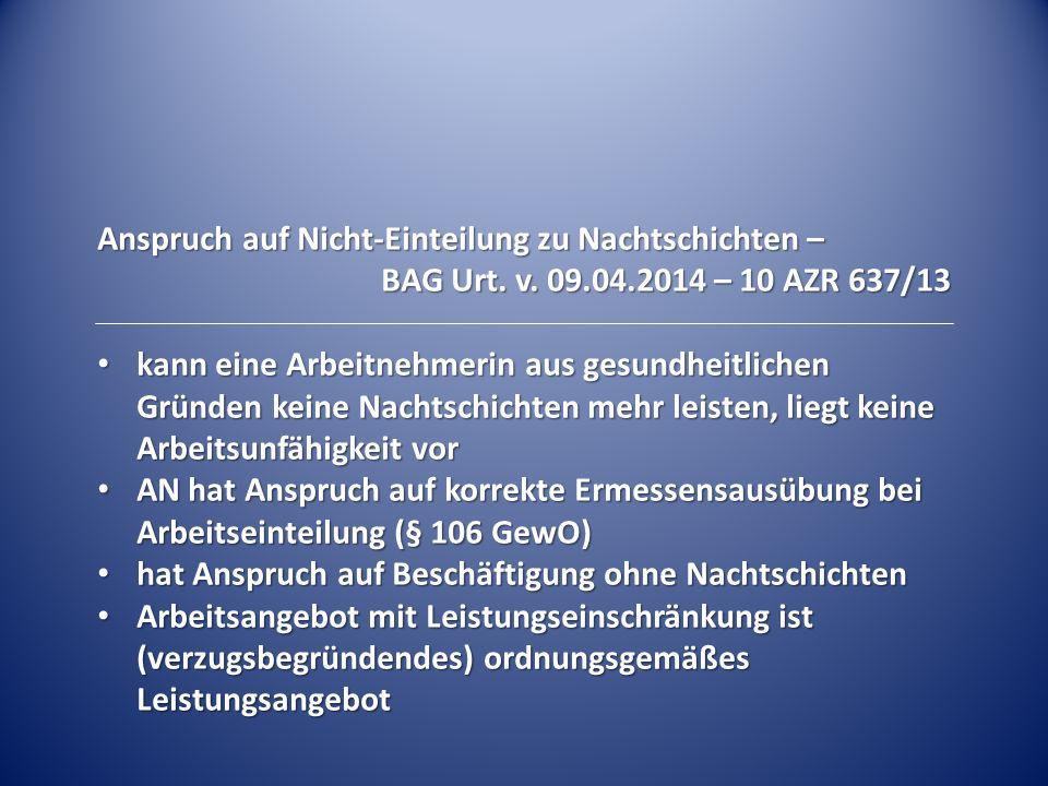 Anspruch auf Nicht-Einteilung zu Nachtschichten – BAG Urt. v. 09.04.2014 – 10 AZR 637/13 kann eine Arbeitnehmerin aus gesundheitlichen Gründen keine N