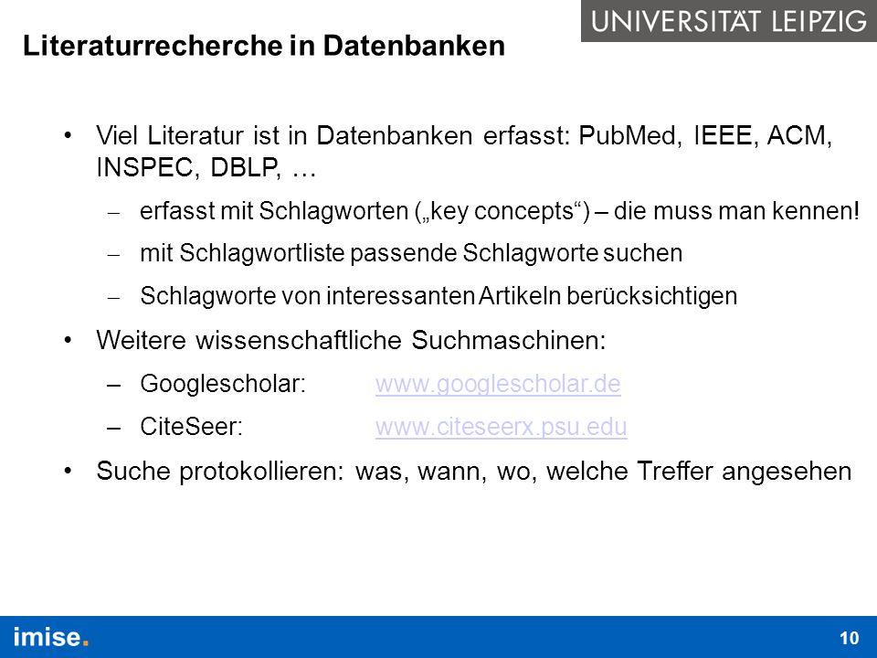 """Literaturrecherche in Datenbanken Viel Literatur ist in Datenbanken erfasst: PubMed, IEEE, ACM, INSPEC, DBLP, …  erfasst mit Schlagworten (""""key conce"""
