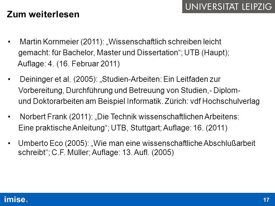 """Zum weiterlesen Martin Kornmeier (2011): """"Wissenschaftlich schreiben leicht gemacht: für Bachelor, Master und Dissertation ; UTB (Haupt); Auflage: 4."""