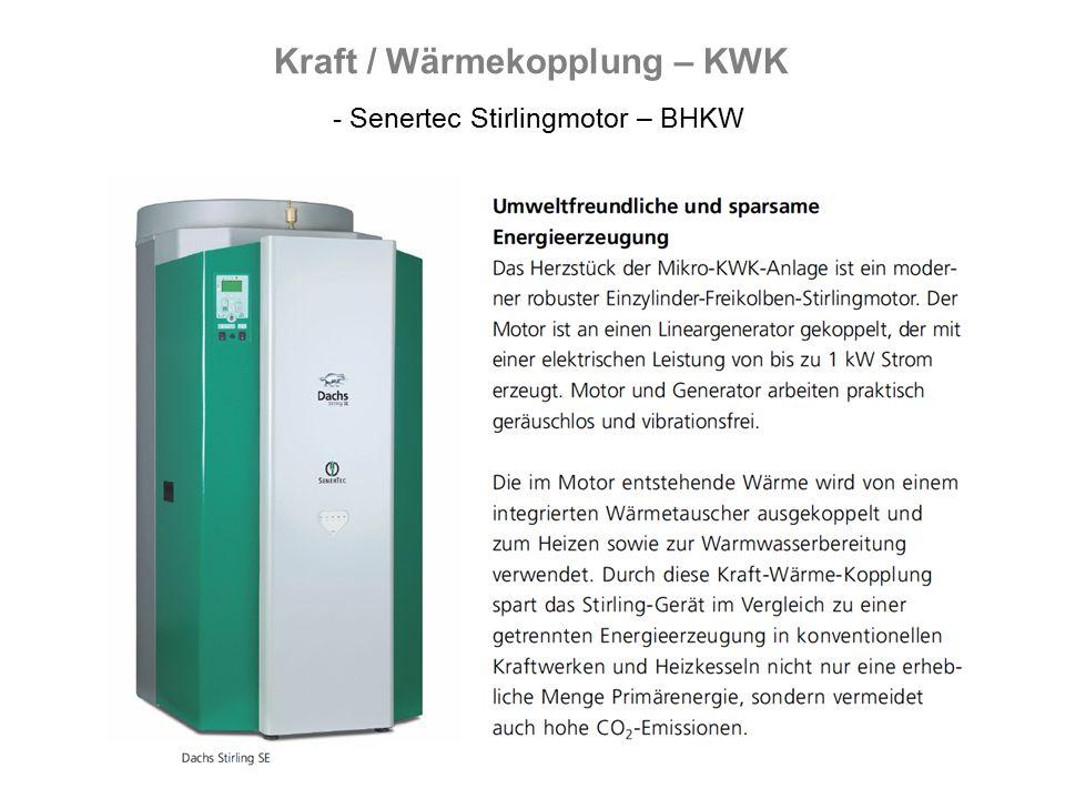 Kraft / Wärmekopplung – KWK - Senertec Stirlingmotor – BHKW