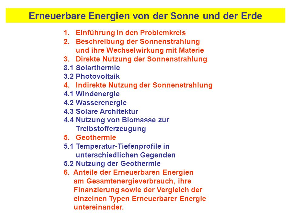1. Einführung in den Problemkreis 2. Beschreibung der Sonnenstrahlung und ihre Wechselwirkung mit Materie 3. Direkte Nutzung der Sonnenstrahlung 3.1 S