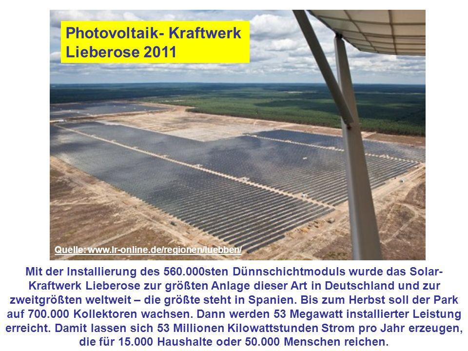 Mit der Installierung des 560.000sten Dünnschichtmoduls wurde das Solar- Kraftwerk Lieberose zur größten Anlage dieser Art in Deutschland und zur zweitgrößten weltweit – die größte steht in Spanien.
