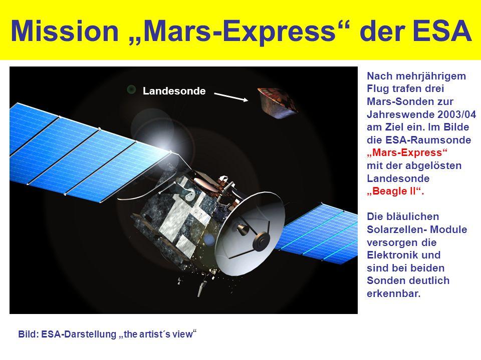 """Mission """"Mars-Express"""" der ESA Nach mehrjährigem Flug trafen drei Mars-Sonden zur Jahreswende 2003/04 am Ziel ein. Im Bilde die ESA-Raumsonde """"Mars-Ex"""