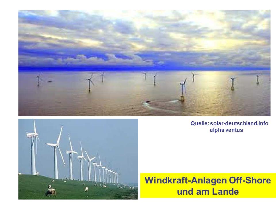 Windkraft-Anlagen Off-Shore und am Lande Quelle: solar-deutschland.info alpha ventus