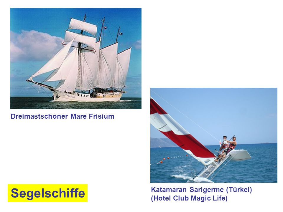 Katamaran Sarigerme (Türkei) (Hotel Club Magic Life) Dreimastschoner Mare Frisium Segelschiffe