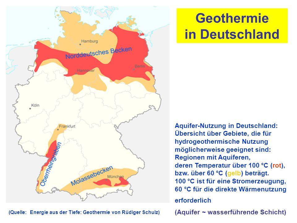Geothermie in Deutschland Aquifer-Nutzung in Deutschland: Übersicht über Gebiete, die für hydrogeothermische Nutzung möglicherweise geeignet sind: Regionen mit Aquiferen, deren Temperatur über 100 °C (rot), bzw.