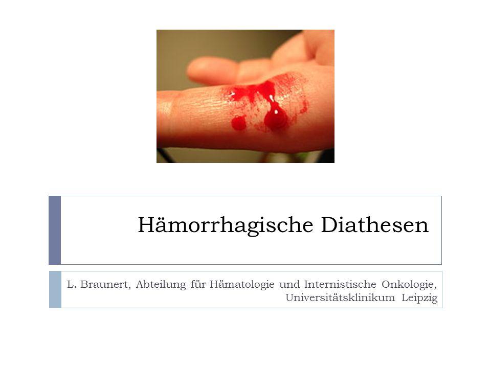Hämorrhagische Diathesen L.