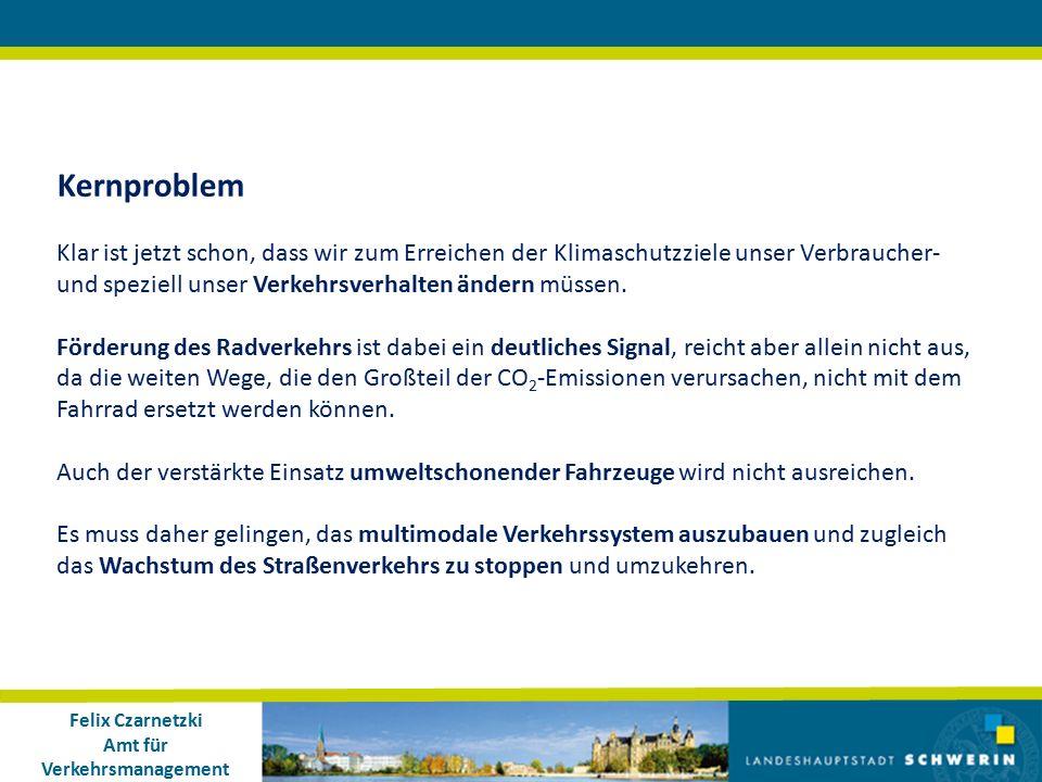 Felix Czarnetzki Amt für Verkehrsmanagement Kernproblem Klar ist jetzt schon, dass wir zum Erreichen der Klimaschutzziele unser Verbraucher- und speziell unser Verkehrsverhalten ändern müssen.