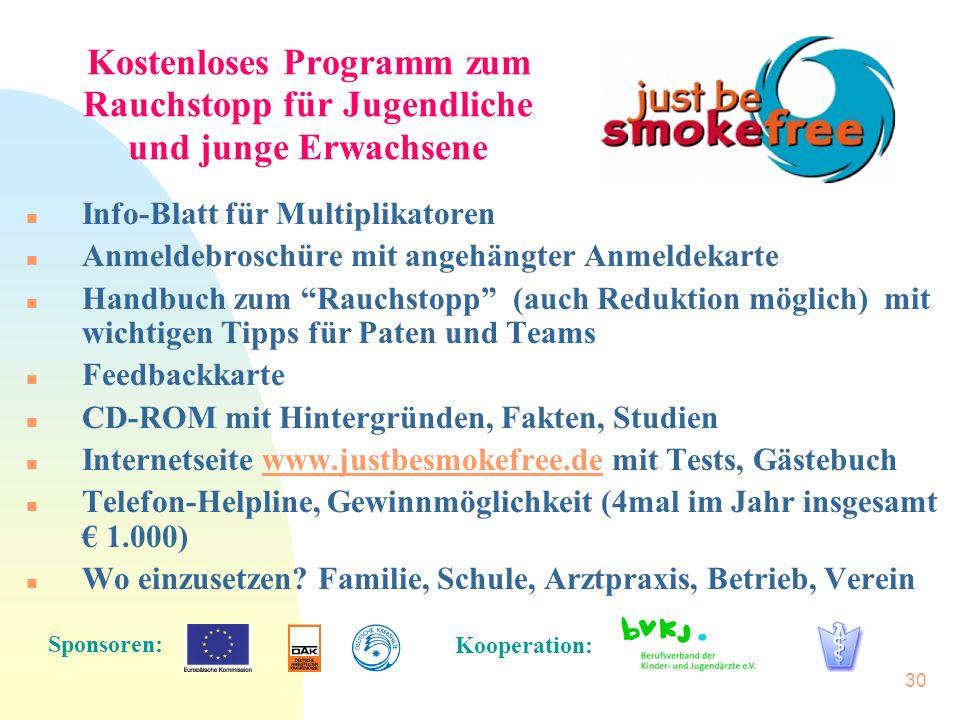 30 Kostenloses Programm zum Rauchstopp für Jugendliche und junge Erwachsene n Info-Blatt für Multiplikatoren n Anmeldebroschüre mit angehängter Anmeld