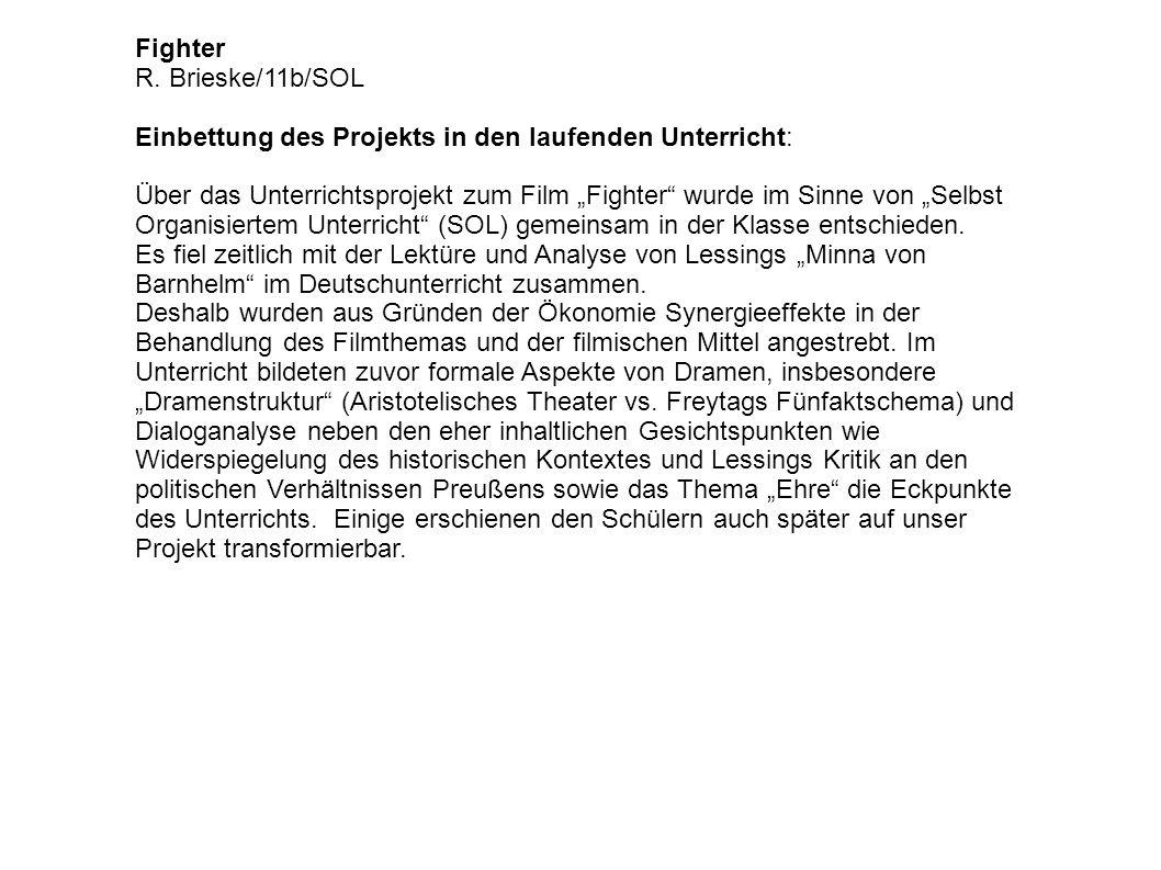 """Fighter R. Brieske/11b/SOL Einbettung des Projekts in den laufenden Unterricht: Über das Unterrichtsprojekt zum Film """"Fighter"""" wurde im Sinne von """"Sel"""